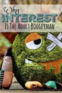 Why interest is the adult boogeyman
