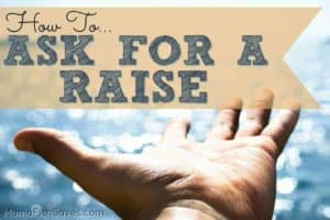 The tips you need to successfully get a raise for your family!