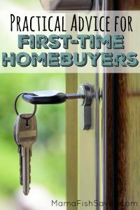 Practical advice for first-time homebuyers
