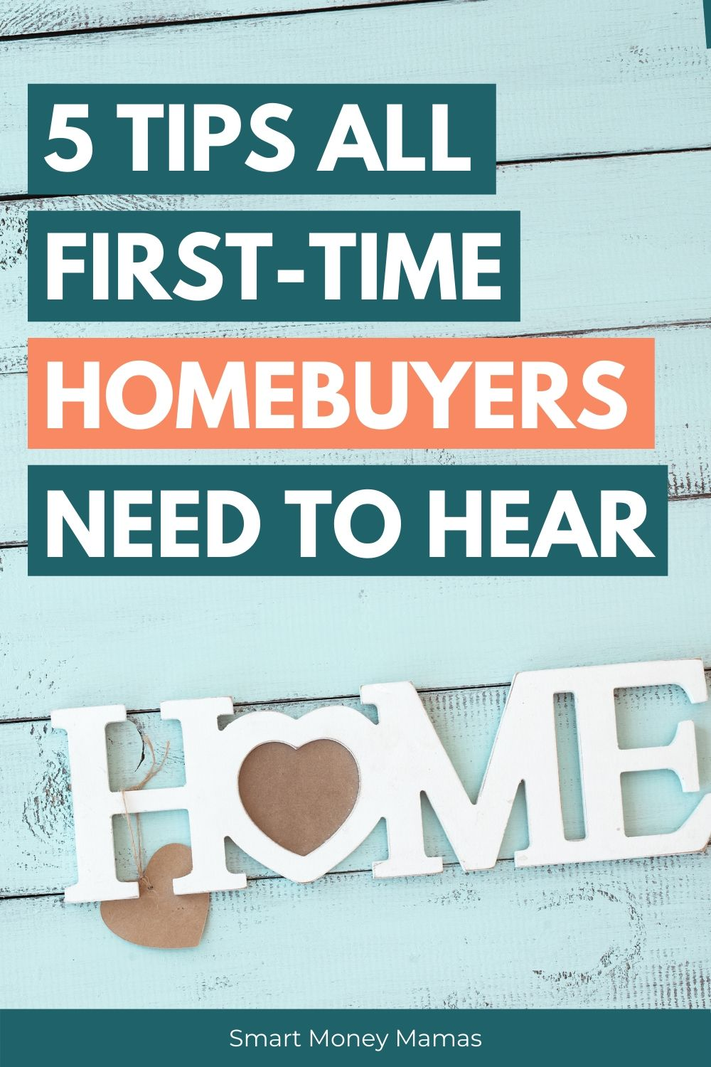 5 Tips All First-Time Homebuyers Need to Hear