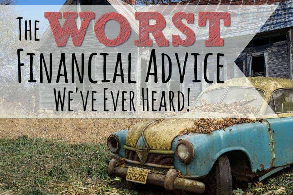 The worst financial advice personal finance bloggers have ever heard.