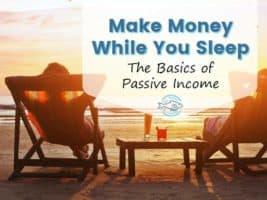 Basics of passive income - How to make money while you sleep