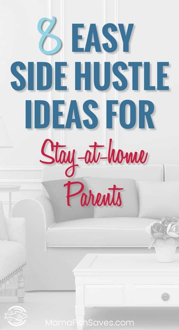 Best ways for stay-at-home parents to make money from home