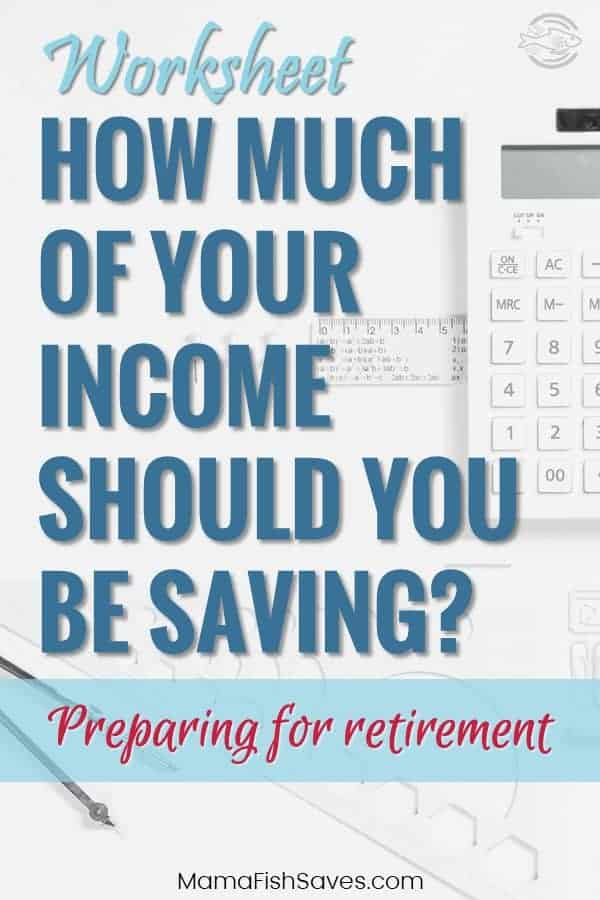 Free worksheet to determine how much of your income you should be saving for retirement
