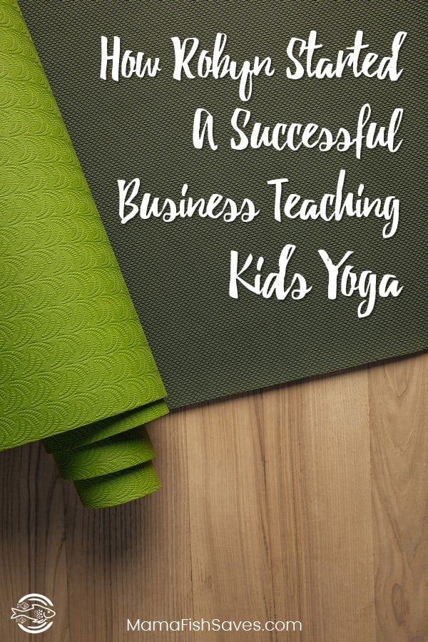 How to start a side hustle teaching kids yoga