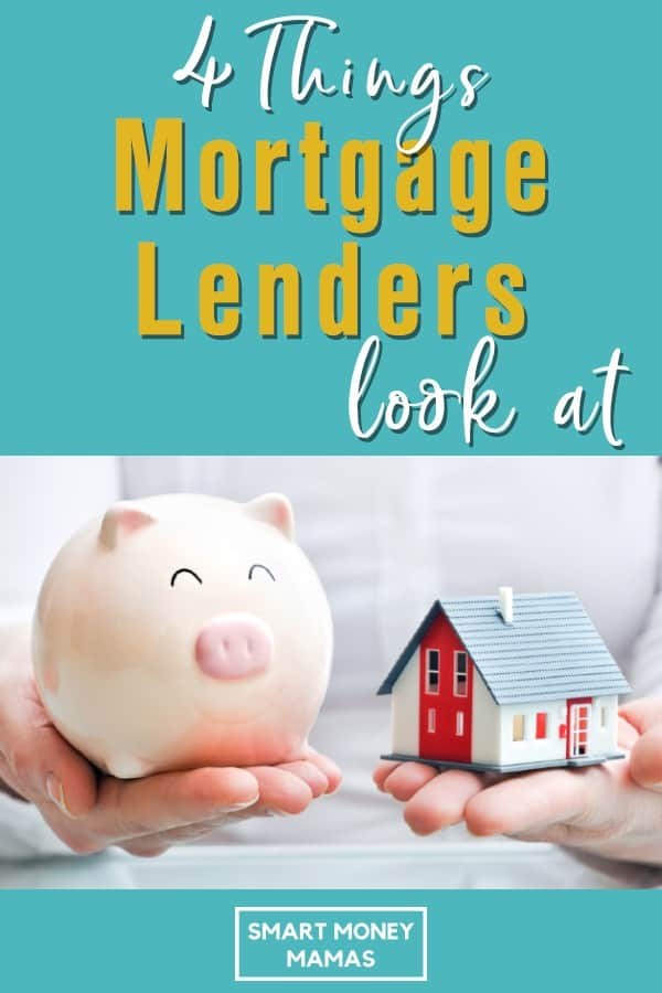 4 Things Mortgage Lenders Look At