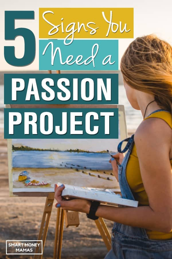 5 signs you need a passion project text with girl painting outside