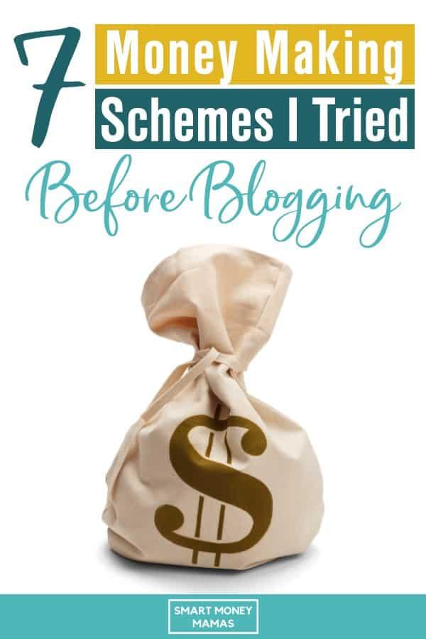 7 money making schemes I tried before blogging