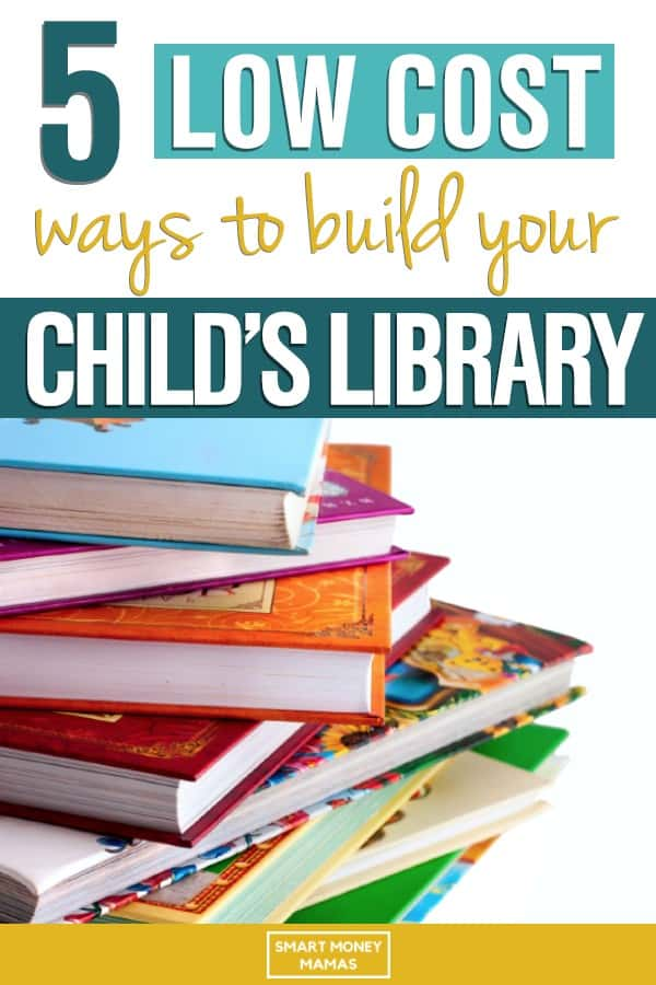5 low cost wants to build your child's library pin with stack of books