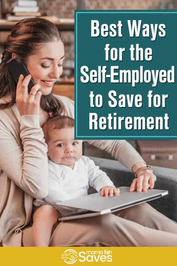 Best ways to save for retirement when you're self-employed