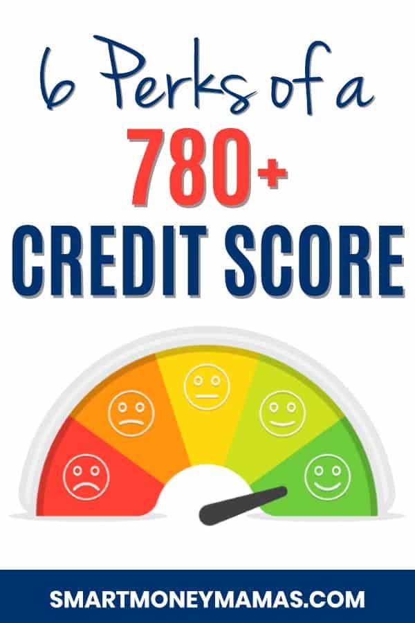 780 Credit Score >> 6 Valuable Benefits Of A Great Credit Score Smart Money Mamas