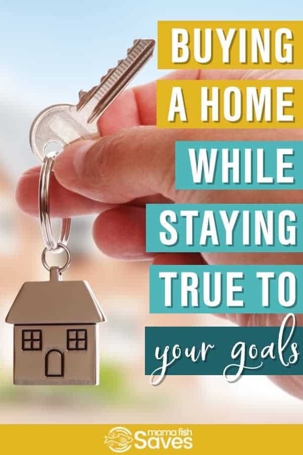 How to consider all your goals when buying a home