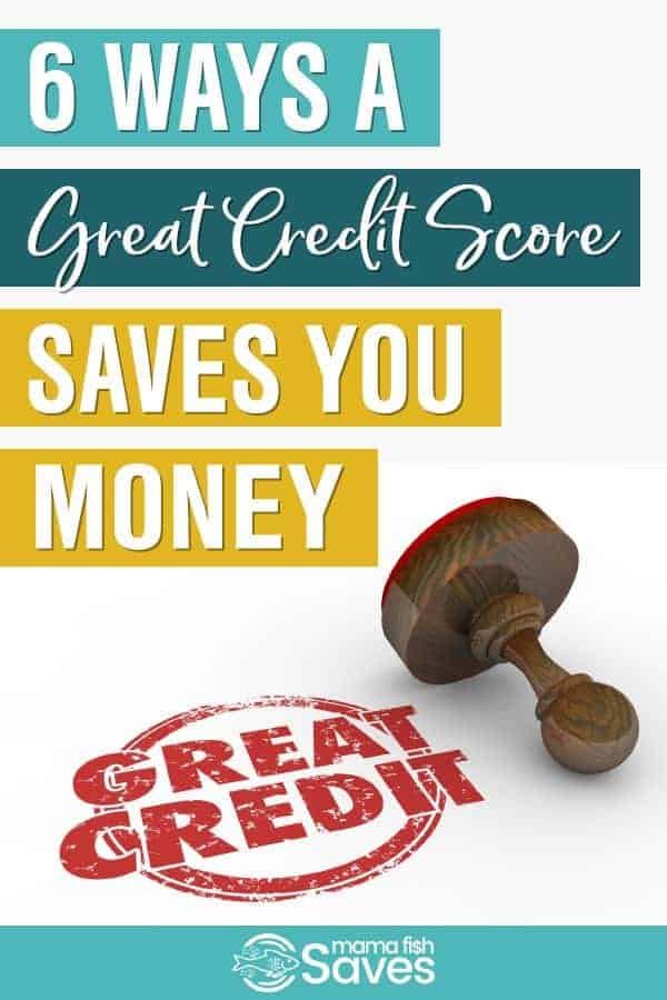 6 Ways a Great Credit Score Saves You Money