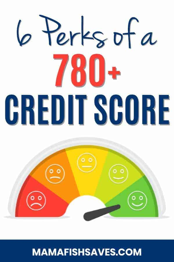 6 Perks of a 780+ Credit Score