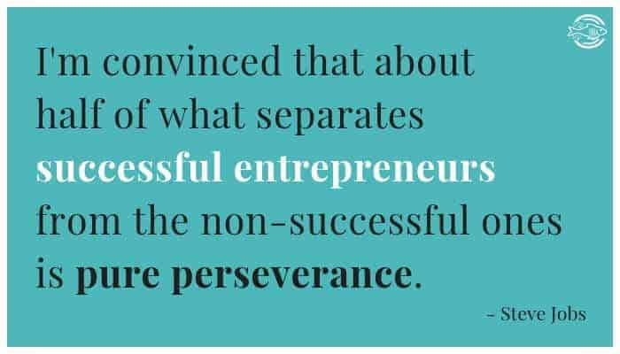 I'm convinced that about half of what separates successful entrepreneurs from the non-successful ones is pure perseverance. - Steve Jobs