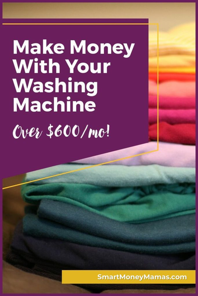 Make Money With Your Washing Machine - Over $600 a month!