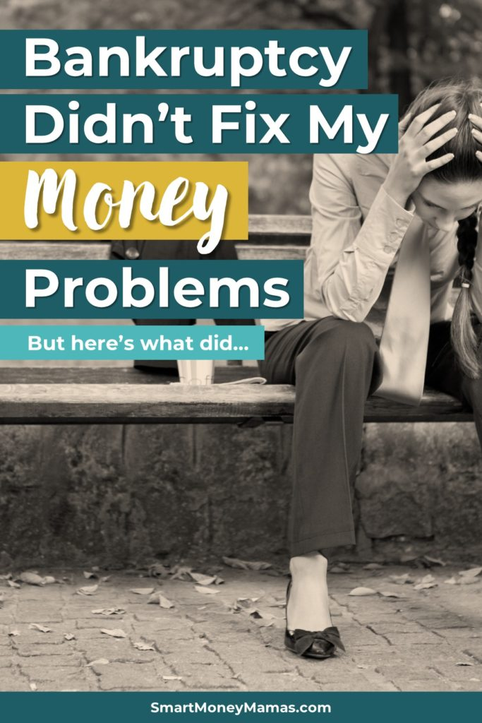 Bankruptcy Didn't Fix my Money Problems: But Here's What Did...