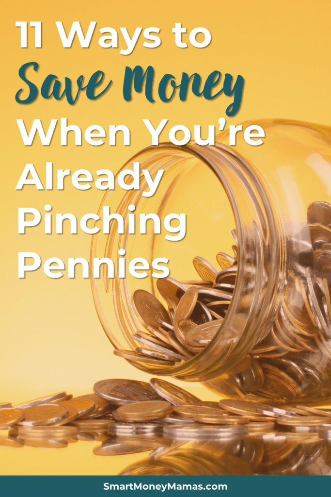 11 Ways to Save Money When You're Already Pinching Pennies