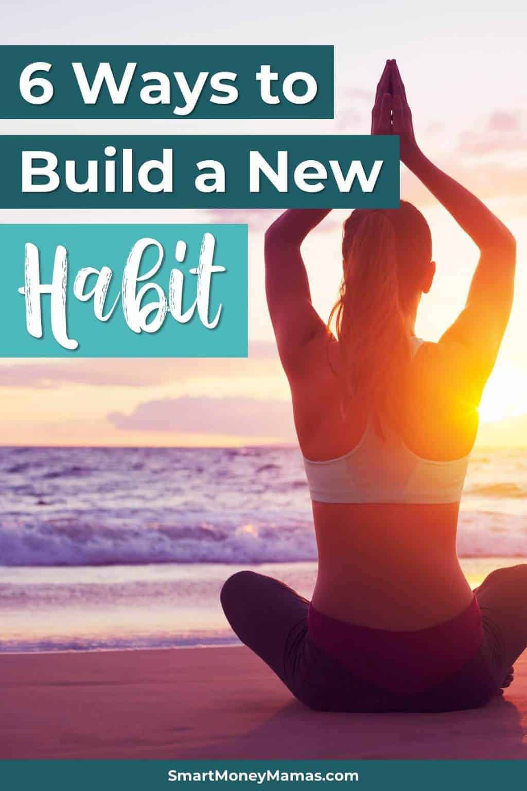 6 Ways to Build a New Habit