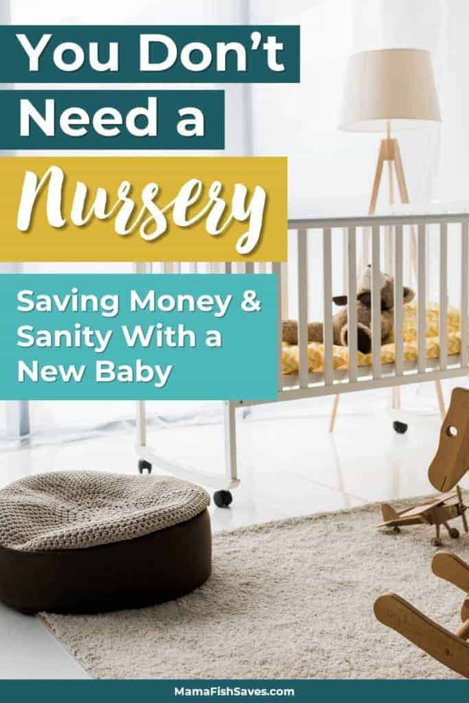 You Don't Need a Nursery: Saving Money & Sanity With a New Baby