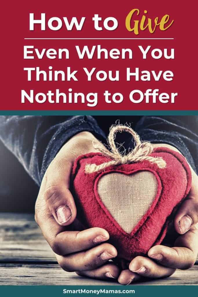 How to Give - Even When You Think You Have Nothing to Offer