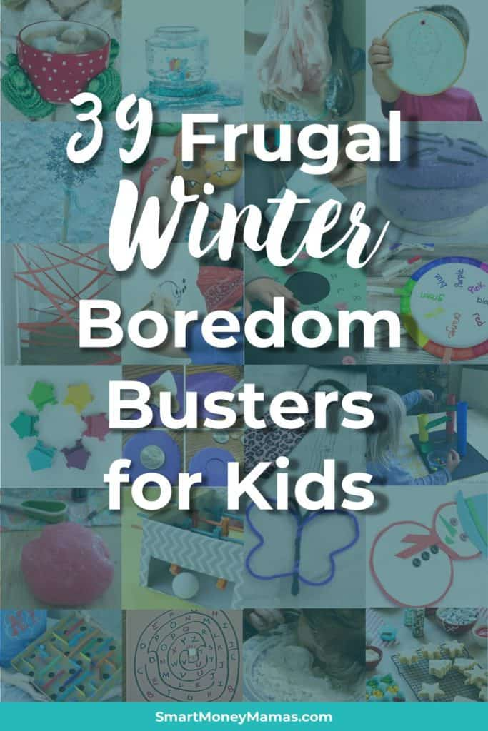 39 Frugal Winter Boredom Busters for Kids