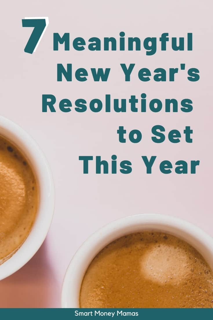 7 Meaningful New Year's Resolutions to Set This Year