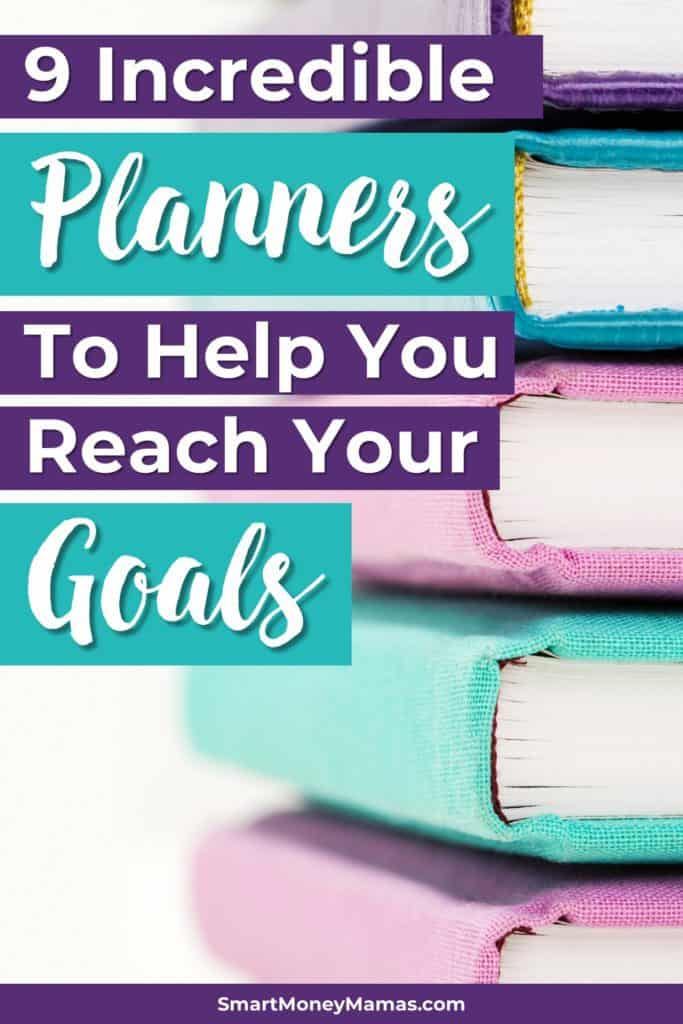 9 Incredible Planners to Help You Reach Your Goals