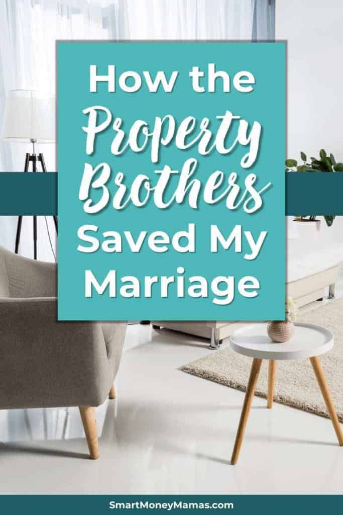 How Watching Property Brothers Saved My Marriage and Helped Us Sell Our Home