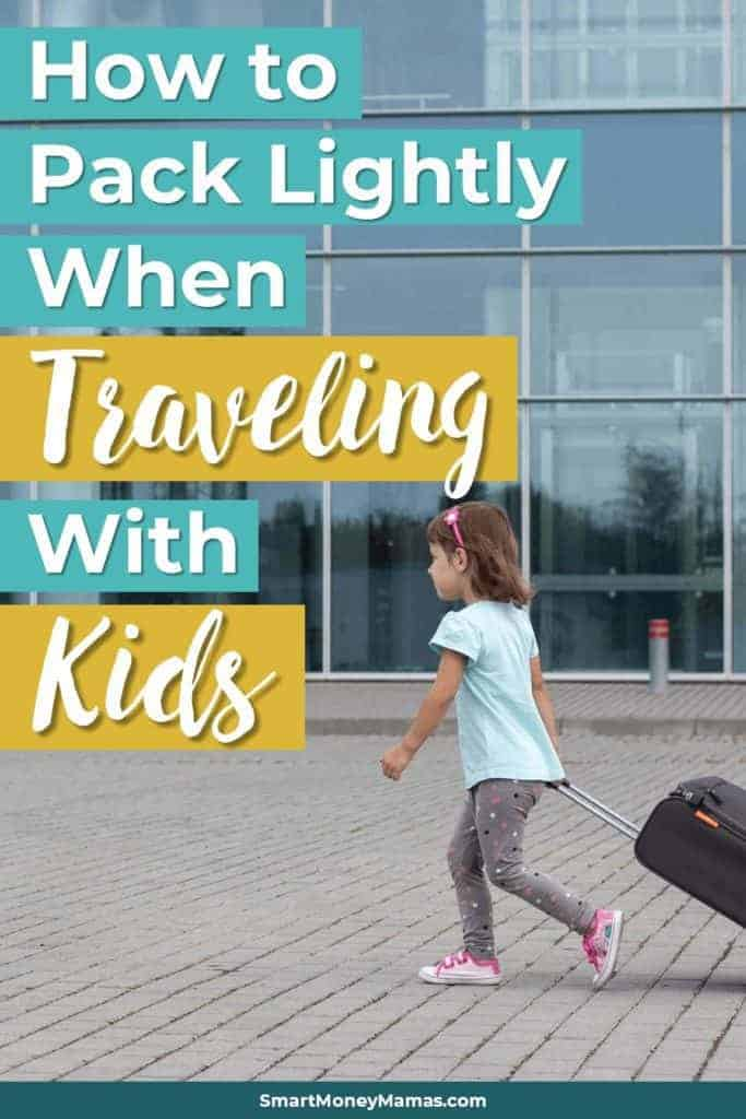 How to Pack Lightly When Traveling With Kids