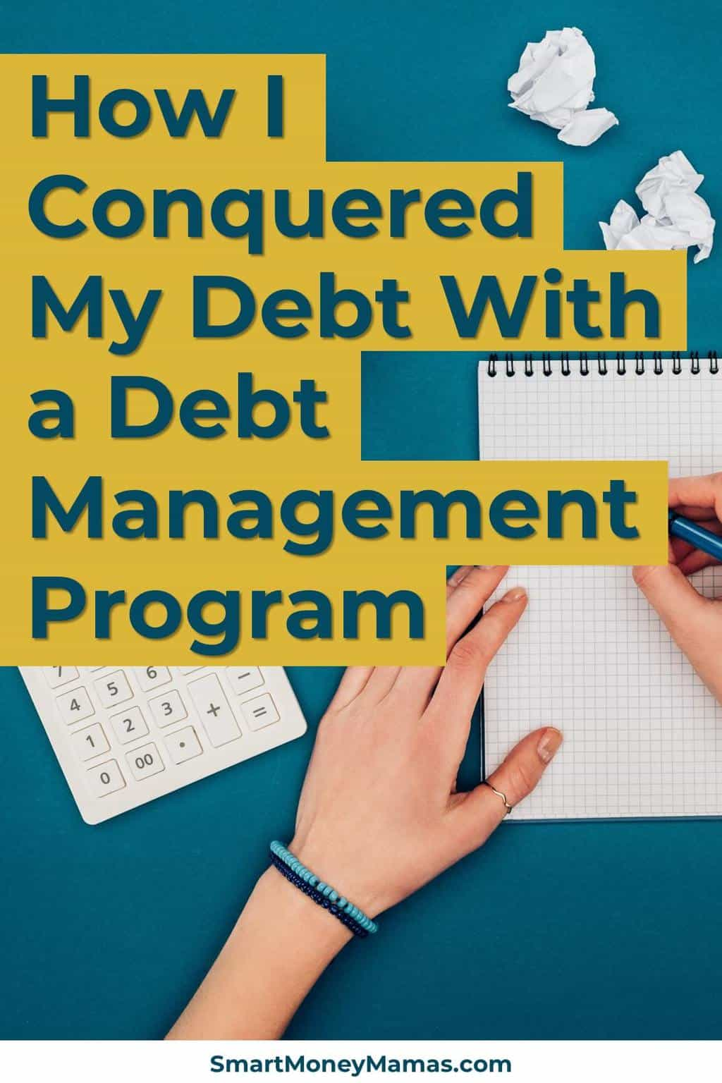 How I conquered my debt with a debt management program