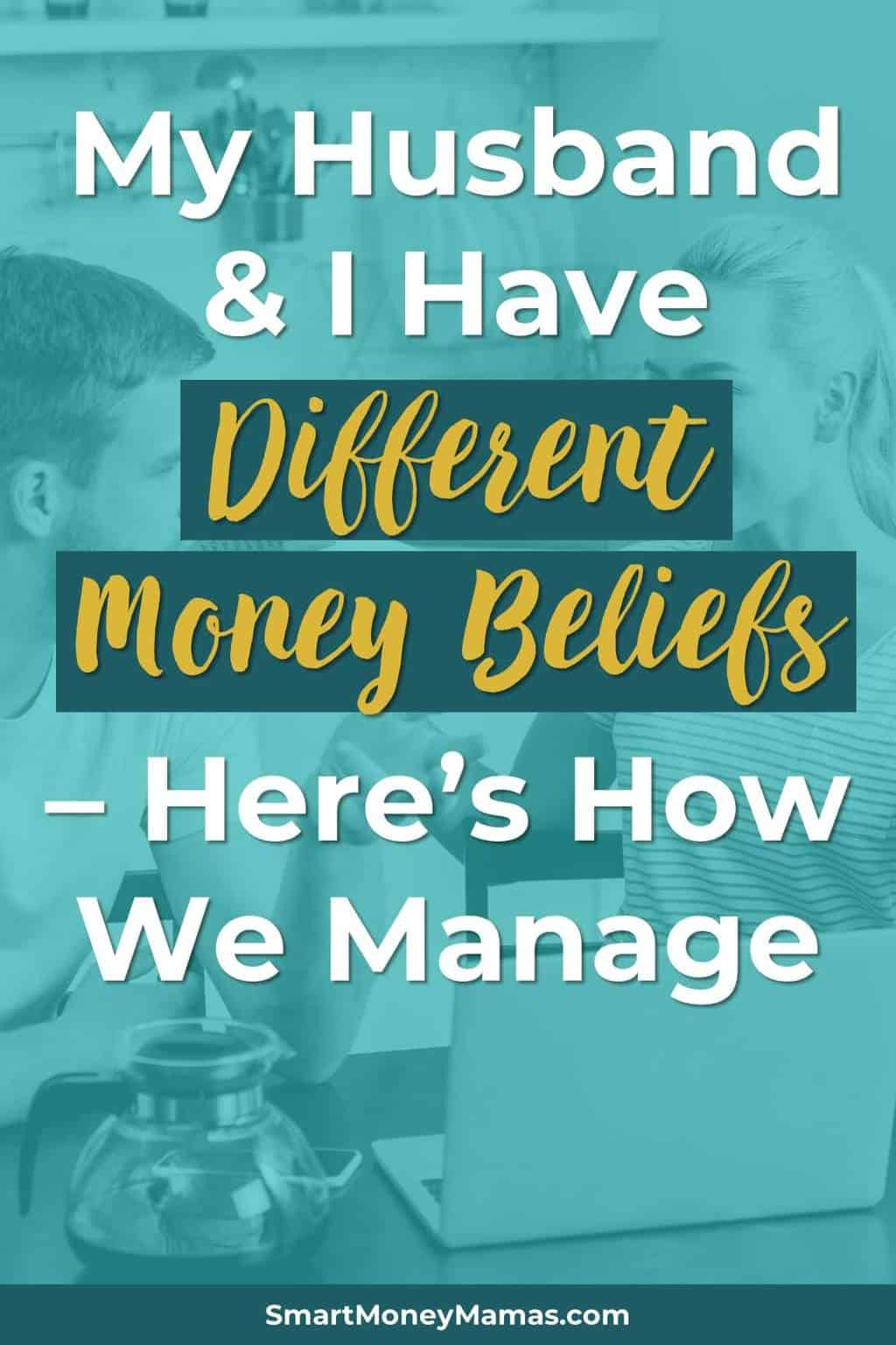 My Husband & I Have Different Money Beliefs - Here's How We Manage