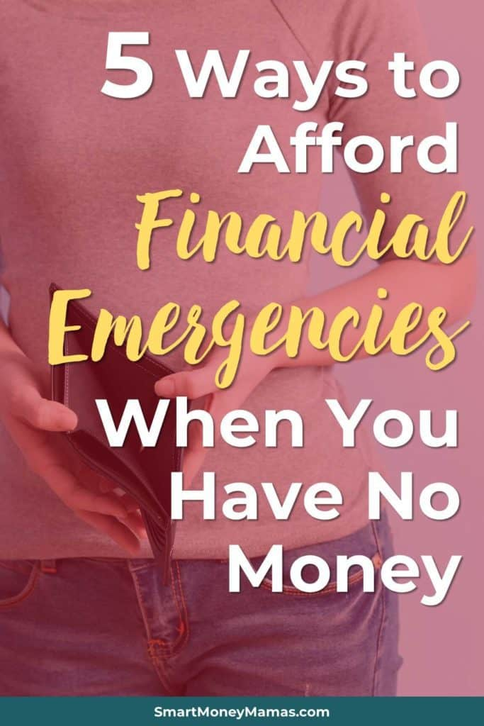 5 Ways to Afford Financial Emergencies When You Have No Money