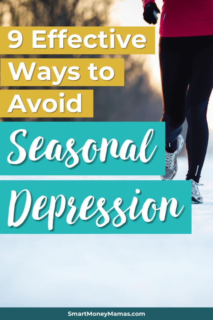9 Effective Ways to Avoid Seasonal Depression