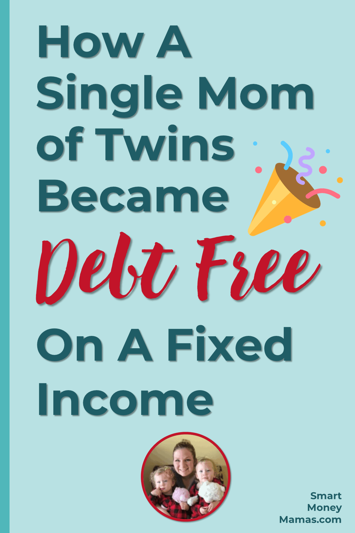 How a Single Mom of Twins Became Debt Free On a Fixed Income