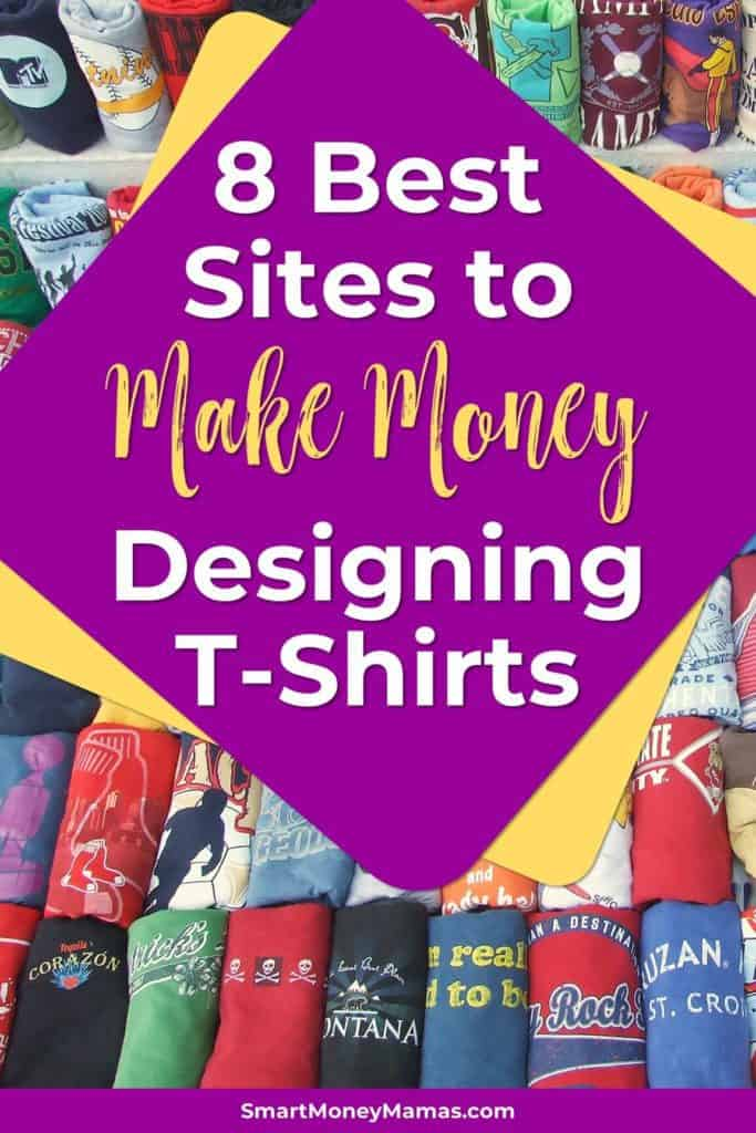 8 Best Sites to Make Money Designing T-Shirts