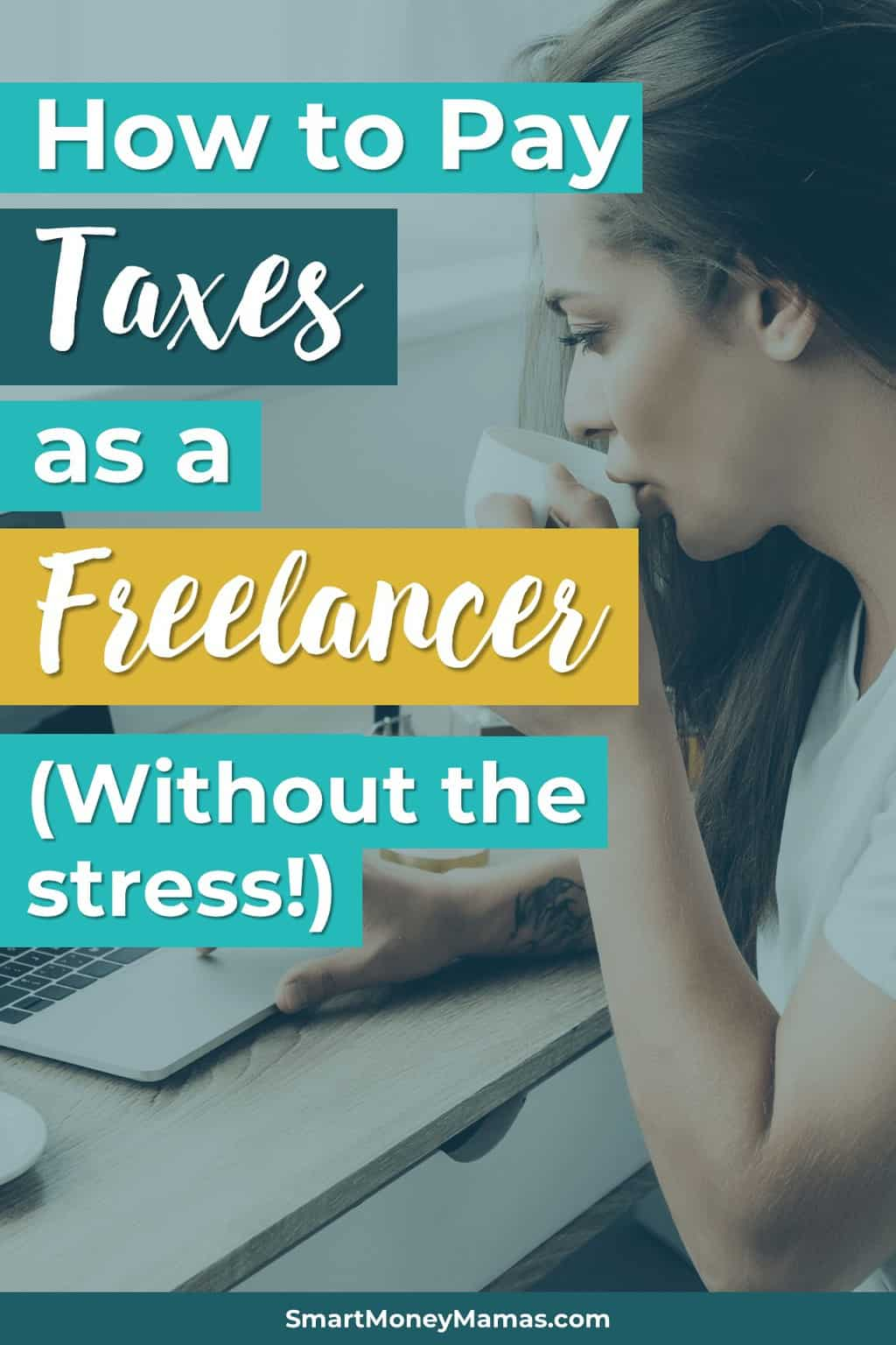 How to Pay Taxes as a Freelancer (Without the stress!)