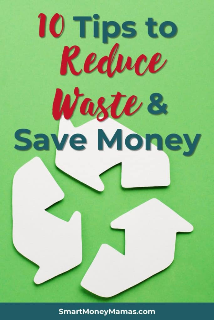 10 Best Tips to Reduce Waste & Save Money