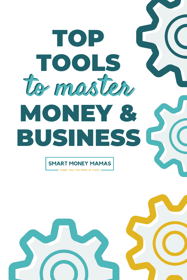 Everything you need to manage your money, invest for the future, save money, start a side hustle or business, and live your best mom life. #smartmoneymamas #moneytips #moneytools #moneyapps