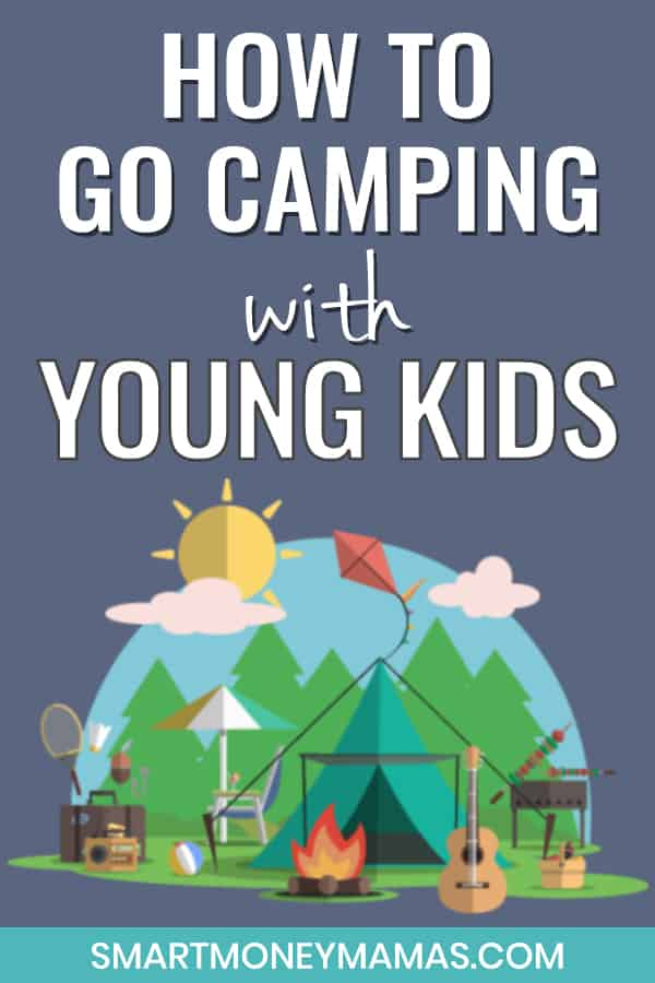how to go camping with young kids pin with campsite scene