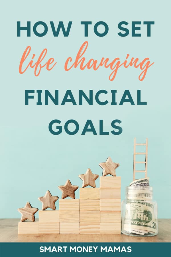 How to Set Life-Changing Financial Goals