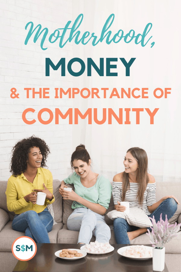 A good money community supports your goals, cheers you on, holds you accountable. Since talking about money is still so taboo, that kind of community can be hard to find. Find out how to find supportive money friends online and off. #smartmoney #momfriends #community #smartmoneymamas