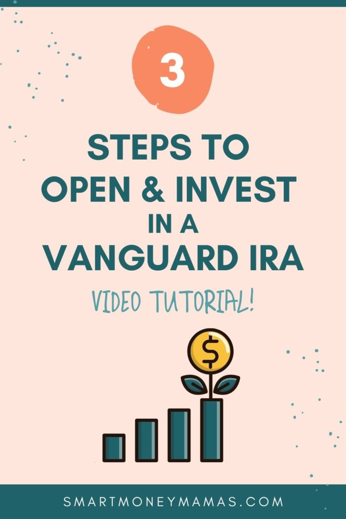 3 Steps to Open & Invest In a Vanguard IRA