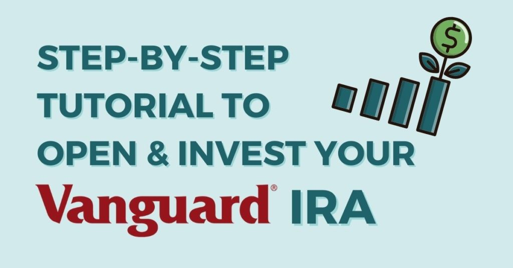 Step-by-step tutorial to open and invest your Vanguard IRA