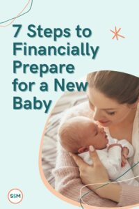7 Steps to Financially Prepare for a New Baby