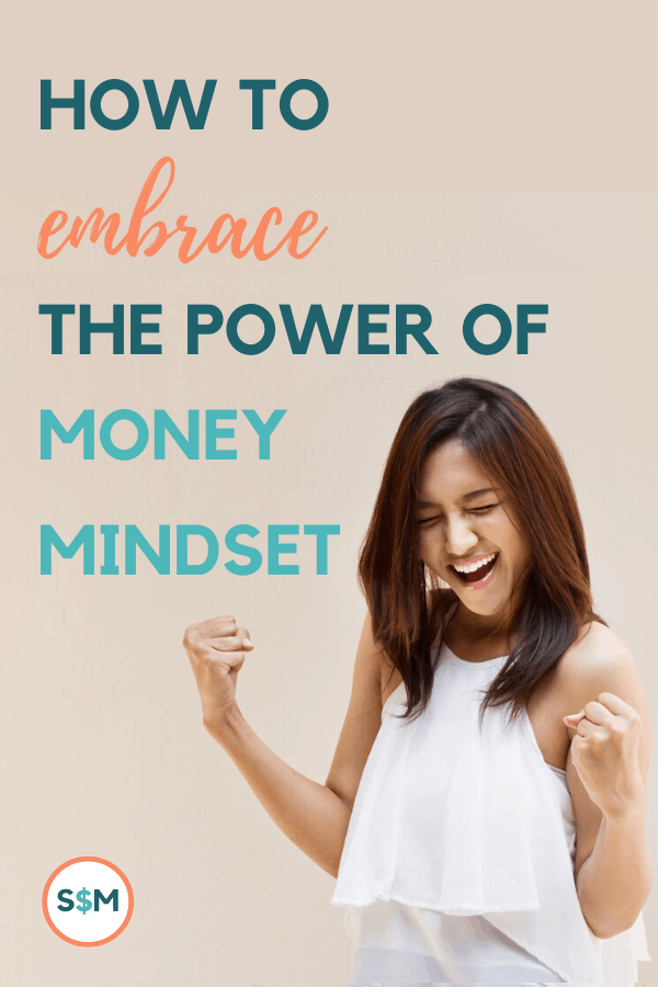 How to Embrace the Power of Money Mindset