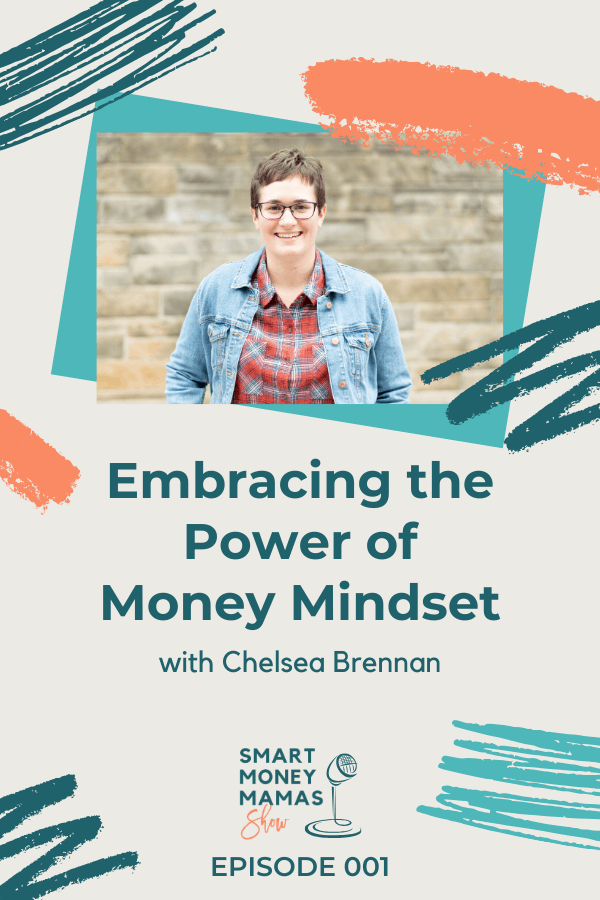Embracing the Power of Money Mindset Episode 001
