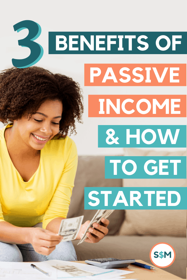 3 Benefits of Passive Income & How to Get Started pin