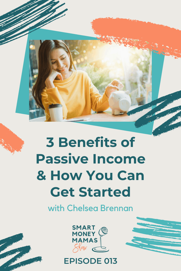 3 Benefits of Passive Income & How You Can Get Started pin