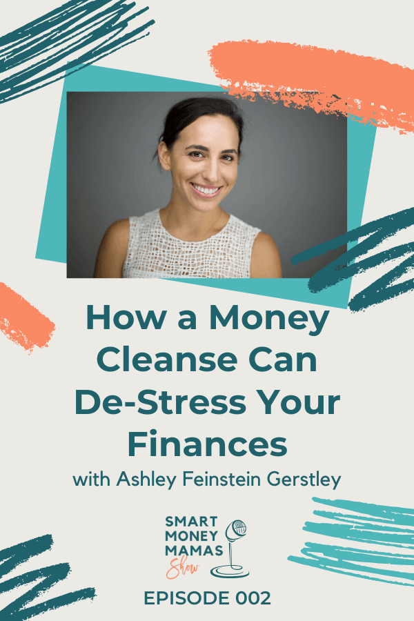 How a Money Cleanse Can De-Stress Your Finances Episode 002